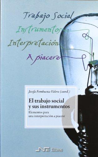 Trabajo social y sus instrumentos, El: Elementos para una interpretación a piacere por Josefa Fombuena