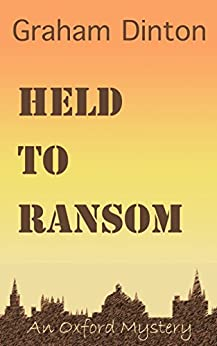 Held to Ransom: An Oxford Mystery by [Dinton, Graham]
