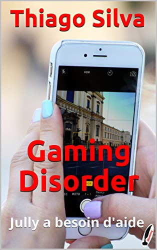 Couverture du livre Gaming Disorder: Jully a besoin d'aide