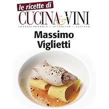 Ricette di Massimo Viglietti (Le ricette di Cucina & Vini Vol. 1) (Italian Edition)