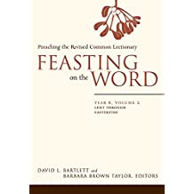 [(Feasting on the Word: Year B, Volume 2 : Lent Through Eastertide)] [By (author) David L. Bartlett] published on (January, 2015)
