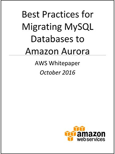 Best Practices for Migrating MySQL Databases to Amazon Aurora (AWS Whitepaper) (English Edition) por AWS Whitepapers