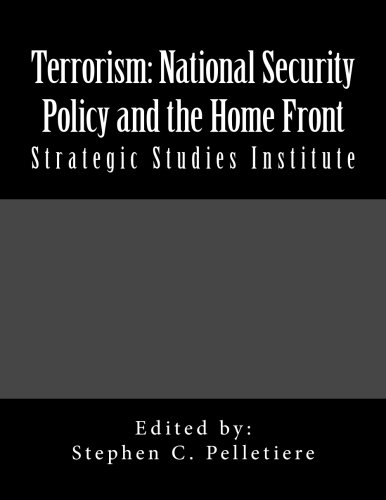 Terrorism: National Security Policy and the Home Front: Strategic Studies Institute