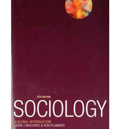 Sociology: A Global Introduction 5th edition by Macionis, John J., Plummer, Ken (2012) Paperback
