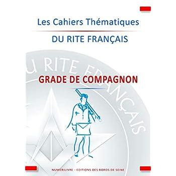 Les Cahiers Thématique du Rite Français Compagnon