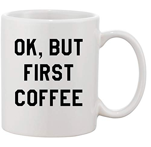 Tasse mit Spruch - Modell'OK BUT FIRST COFFEE' - Kaffeetasse Becher Teetasse Kaffeebecher