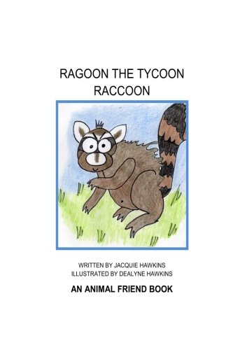 Ragoon the Tycoon Raccoon: An 'Animal Friend' book about a raccoon who needs a lesson about friendship. (Animal Friends, Band 8)