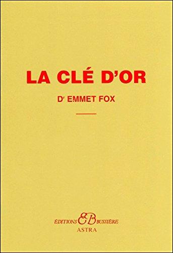 La Clé d'Or par Dr Emmet Fox