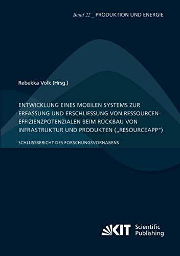 Infrastruktur-kits (Entwicklung eines mobilen Systems zur Erfassung und Erschließung von Ressourceneffizienzpotenzialen beim Rückbau von Infrastruktur und Produkten ... Forschungsvorhabens (Produktion und Energie))