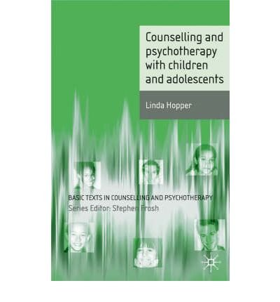 [(Counselling and Psychotherapy with Children and Adolescents)] [Author: Linda Hopper] published on (January, 2007)