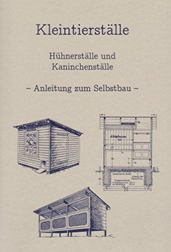 Bauanleitung für Kleintierställe, Hühnerställe & Kaninchenställe
