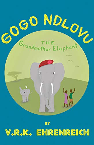 Gogo Ndlovu: The Grandmother Elephant (English Edition)