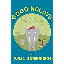 Gogo Ndlovu: The Grandmother Elephant (English Edition)