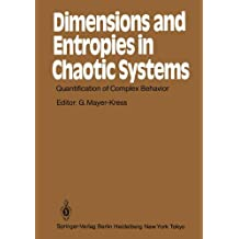 Dimensions and Entropies in Chaotic Systems: Quantification of Complex Behavior Proceeding of an International Workshop at the Pecos River Ranch, New ... 11–16, 1985 (Springer Series in Synergetics)