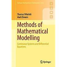 Methods of Mathematical Modelling (Springer Undergraduate Mathematics Series)