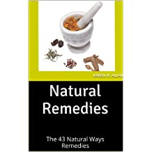 Natural Remedies: The 43 Natural Ways Remedies (English Edition)