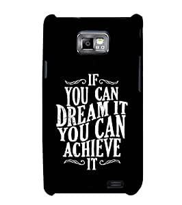 Fuson Designer Phone Back Case Cover Samsung Galaxy S2 I9100 :: Samsung I9100 Galaxy S Ii ( Dream To Achieve )