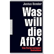 Was will die AfD?: Eine Partei verändert Deutschland