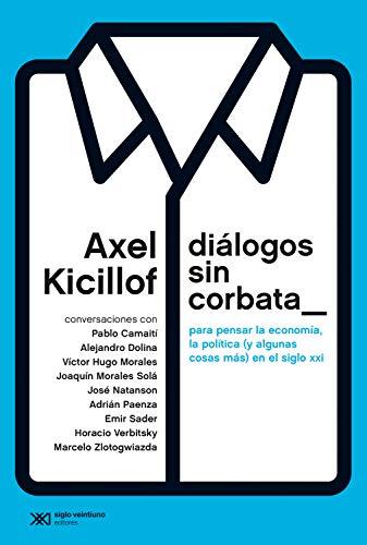 Diálogos sin corbata: Para pensar la economía, la política (y ...