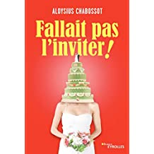 Fallait pas l'inviter ! (Romans Eyrolles) (French Edition)