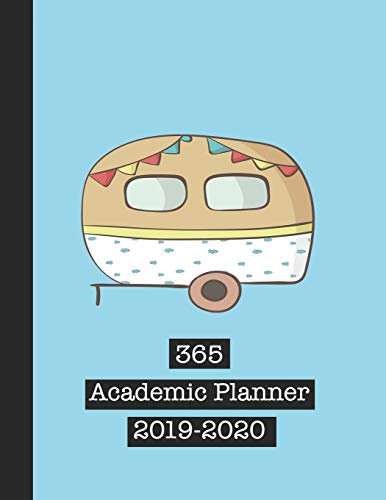 365 Academic Planner 2019-2020: Large blue print academic diary planner for all your educational organisation - Cute camper van caravan design