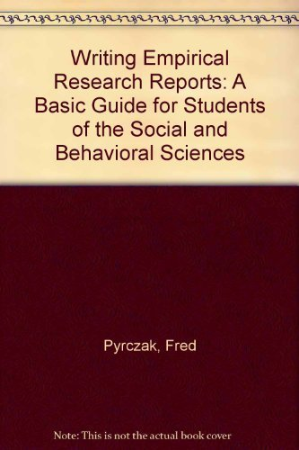 Writing Empirical Research Reports: A Basic Guide for Students of the Social and Behavioral Sciences by Pyrczak, Fred Published by Pyrczak Pub 5th (fifth) edition (2004) Paperback
