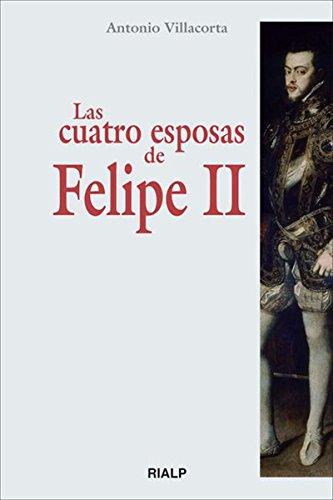 Las cuatro esposas de Felipe II por Antonio Villacorta
