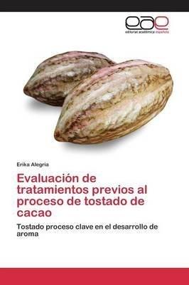 evaluacion-de-tratamientos-previos-al-proceso-de-tostado-de-cacao-by-author-alegria-erika-published-