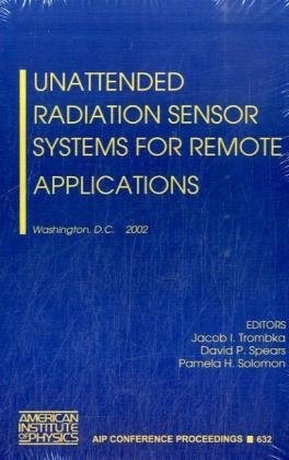 Unattended Radiation Sensor Systems for Remote Applications: Washington, DC, 15-17 April 2002 (AIP Conference Proceedings, Band 632) Dc-remote