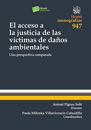 El Acceso a la Justicia de las Víctimas de Daños Ambientales (Monografías)