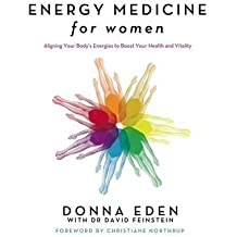 [Energy Medicine for Women: Aligning Your Body's Energies to Boost Your Health and Vitality] (By: Donna Eden) [published: January, 2009]