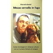 Mezzo cervello in fuga (Italian Edition)