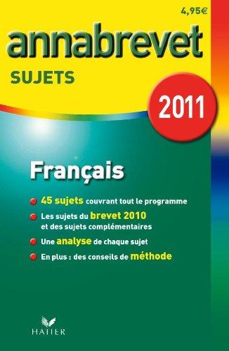 Français séries générale, technologique et professionnelle : Sujets 2011 par Cécile De Cazanove, Antonia Gasquez