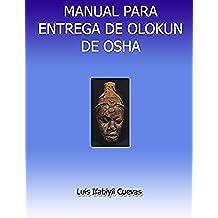 MANUAL PARA ENTREGA DE OLOKUN DE OSHA