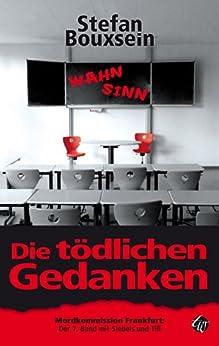 Die tödlichen Gedanken: Mordkommission Frankfurt: Der 7. Band mit Siebels und Till von [Bouxsein, Stefan]