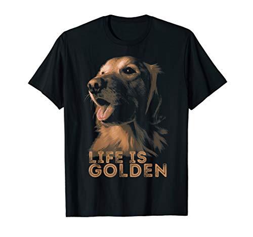 Golden Retriever Dog Life is Golden T Shirt T-Shirt -
