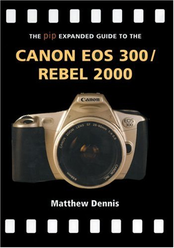 the-pip-expanded-guide-to-the-canon-eos-300-rebel-2000