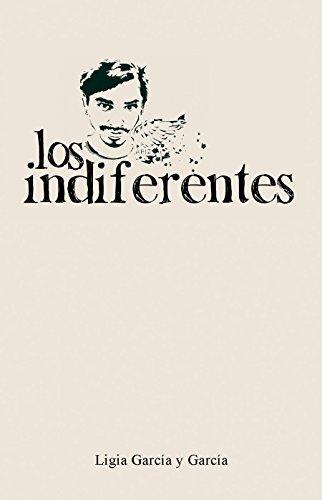 los indiferentes por Ligia García y García