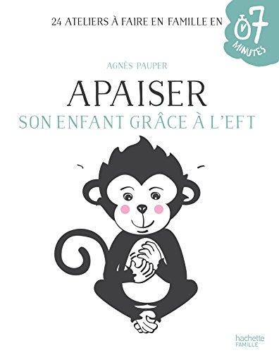 Apaiser son enfant grâce à l'EFT (7 minutes) par Agnès Pauper