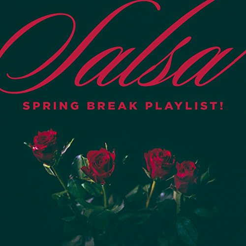 Salsa Spring Break Playlist!