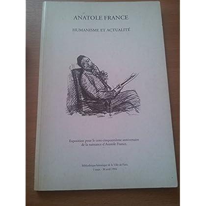 Anatole France, humanisme et actualite / catalogue de l'exposition, 5 mars-30 avril 1994, bibliotheq