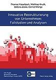 Innovative Restrukturierung von Unternehmen: Fallstudien und Analysen
