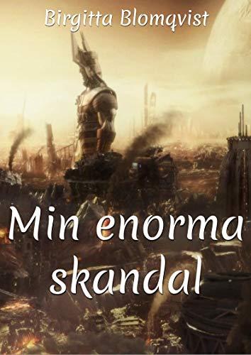 Min enorma skandal (Swedish Edition) por Birgitta  Blomqvist