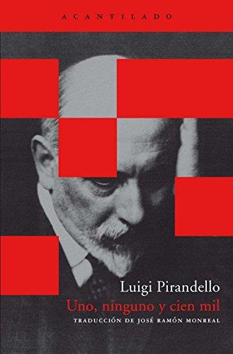 Uno, ninguno y cien mil (Acantilado Bolsillo) por Luigi Pirandello