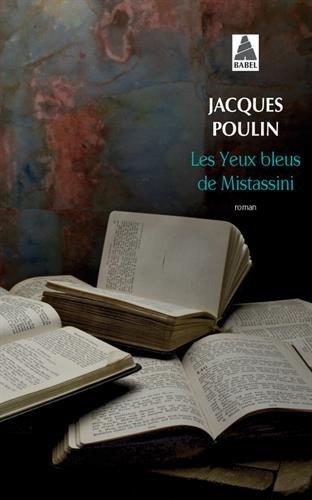 Les yeux bleus de Mistassini par Jacques Poulin