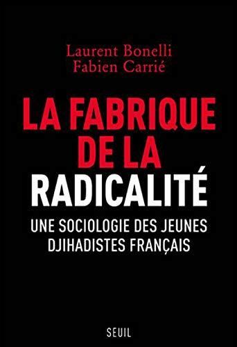 La fabrique de la radicalité par Laurent Bonelli