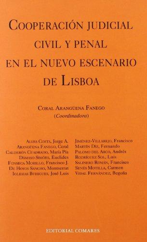 Cooperacion judicial civil y penal en el nuevo escenario de Lisboa (Derecho Internacional) por Coral Aranguena Fanego