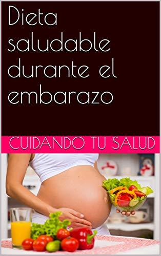 Dieta saludable durante el embarazo por cuidando tu salud