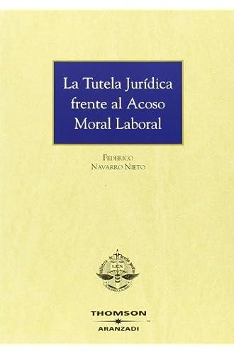 La Tutela Jurídica Frente Al Acoso Moral Laboral