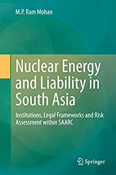 Nuclear Energy And Liability In South Asia: Institutions, Legal Frameworks And Risk Assessment Within Saarc (springerbriefs In Law) por M. P. Ram Mohan epub